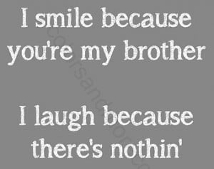 younger brothers quotes Smile Because Youâ re My