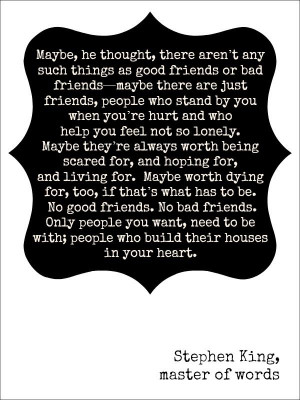 True friends - Stephen King quotes True love quotes