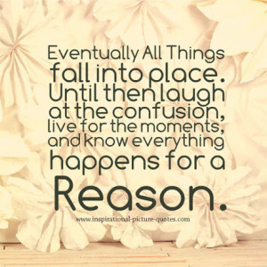 quotes and sayings about everything happens for a reason