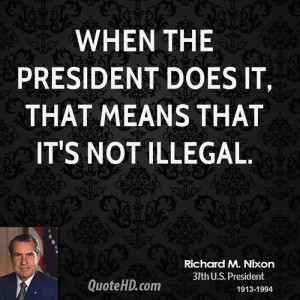 richard-m-nixon-president-when-the-president-does-it-that-means-that ...