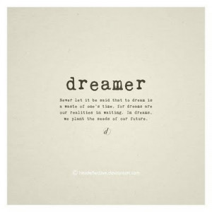 ... Let It be Said that to Dream Is Waste of One's Time ~ Future Quote