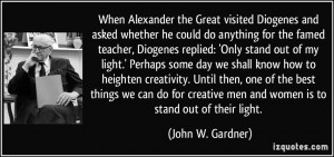When Alexander the Great visited Diogenes and asked whether he could ...