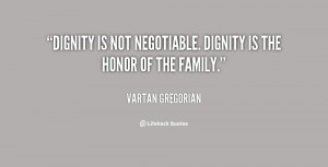Dignity is not negotiable. Dignity is the honor of the family.""