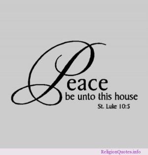 Peace be unto this house – St. Luke 10:5