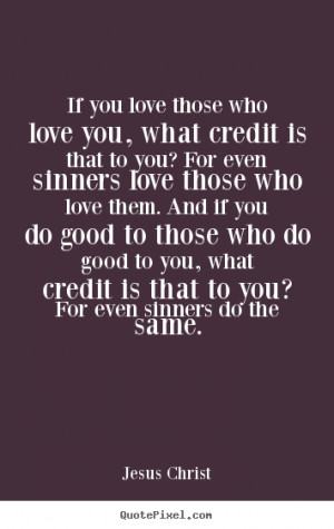 Jesus Christ Quotes About Love