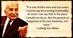 Ludwig Von Mises Quote On The Pursuit Of Happiness