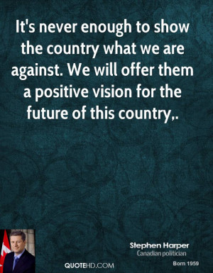 It's never enough to show the country what we are against. We will ...