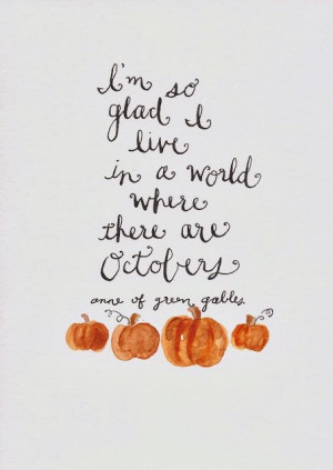 ... October Quote, October Autumn, Calligraphy Quote, Anne Shirley, Carpe