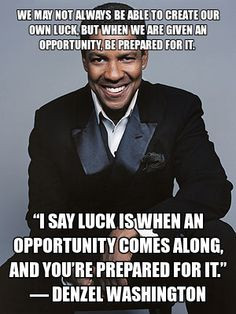 denzel washington prepare for luck more clever quotes washington ...