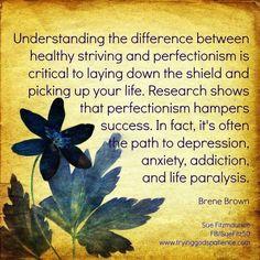Understanding perfectionism ~Brene Brown~