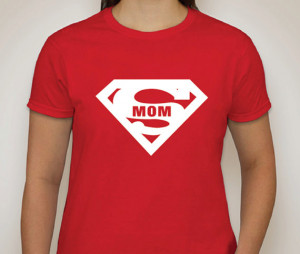Funny Super Mom Quotes Super mom tshirt t shirt