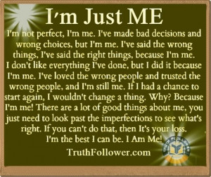 ... Wrong Choices But I'm Me. I've Said The Wrong Things - Worry Quote