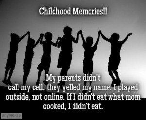 Childhood Memories!! My parents didn't call my cell, they yelled my ...