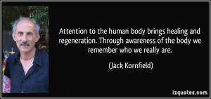 Attention to the human body brings healing and regeneration. Through ...