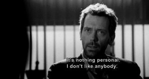 black and white, dr house, quote
