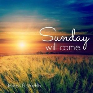 Sunday will come - Elder Joseph B. Wirthlin - October 2006 LDS General ...