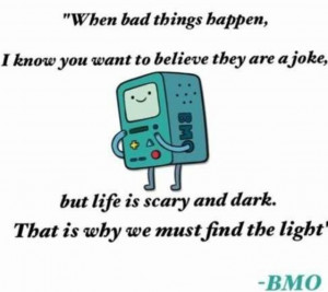 My favorite BMO quote