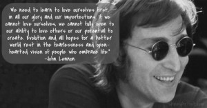 John Lennon Quote Need to love ourselves