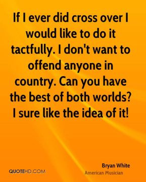 If I Offend You Quotes