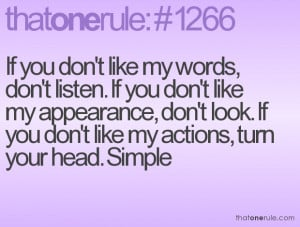 don't listen. If you don't like my appearance, don't look. If you don ...