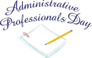 Today is National Administrative Professionals Day. It's a day ...