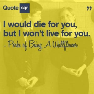 Would Die For You,but I Won't live for You ~ Books Quote