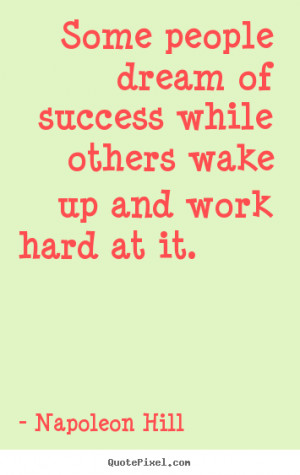 ... success while others wake up and.. Napoleon Hill great success quotes