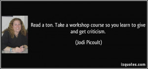 ton. Take a workshop course so you learn to give and get criticism ...