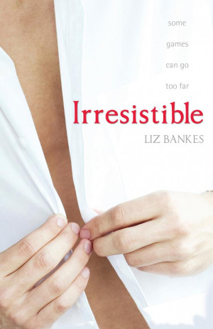 Blog Tour: Read an extract of Irresistible by Liz Bankes.