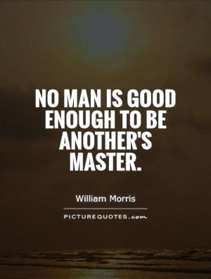 Slavery Quotes William Morris Quotes