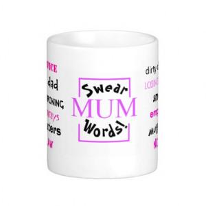 Mum Swear Words! Rudest Mum Sayings! Coffee Mug