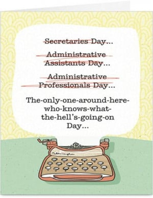 ... Funny Stuff, So True, Funny Secretary Quotes, Happy Administration
