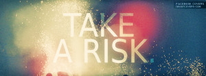 Take Risk Funny Quotes