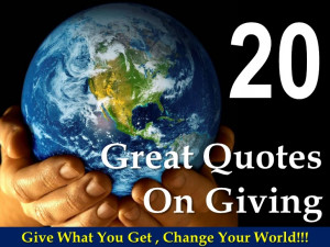 20 Great Quotes On Giving!!!