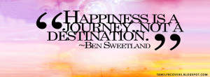 Happiness is a journey not a destination - Life Quotes FB Cover