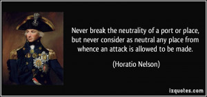 break the neutrality of a port or place, but never consider as neutral ...