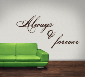 Always And Forever Wall Sticker Love Quotes Wall Quotes Wall Art Decal ...