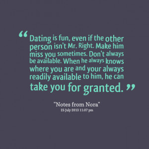 Quotes Picture: dating is fun, even if the other person isn't mr right ...