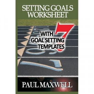Download Setting Goals Worksheet with 7 Goal Setting Templates! - Paul ...