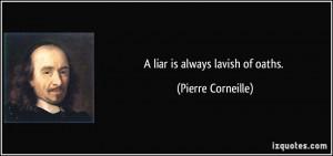 quote-a-liar-is-always-lavish-of-oaths-pierre-corneille-221338.jpg