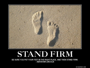 Abraham Lincoln quotes - Stand Firm