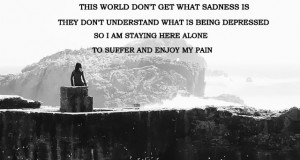 This world don;t get what sadness is,