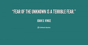 quote-Joan-D.-Vinge-fear-of-the-unknown-is-a-terrible-34713.png