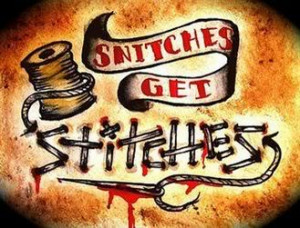 Snitches Get Stitches Image