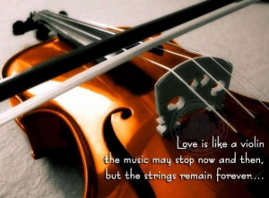 Love Quotes: Love is like a violin