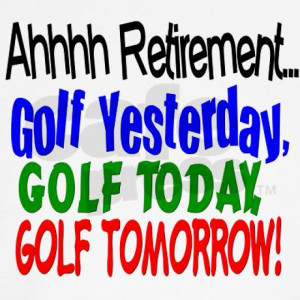Golf Retirement Funny Quotes