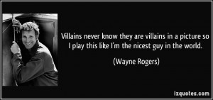 More Wayne Rogers Quotes