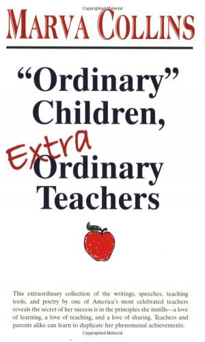 Ordinary Children, Extraordinary Teachers: Marva Collins