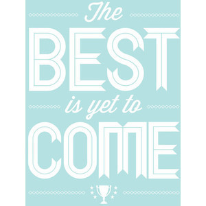 Encouraging Quote, The Best Is Yet To Come, Baby Blue, White, Sky Blue ...