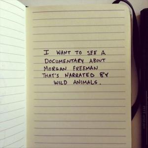 funny morgan freeman quotes